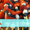Red, White and Blueberry Fruit Skewers