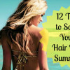 How to have Healthy Hair- 12 Tips to Save Your Hair this Summer