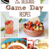 25+ Game Day Recipes