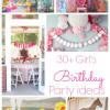 30+ Girls Birthday Parties