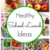 10 Healthy School Lunch Ideas