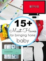 15 Must Haves for Brining Home a Newborn