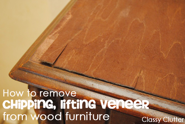 How to remove veneer from wood furniture  the easy way. How to remove veneer from wood furniture  the easy way     Classy