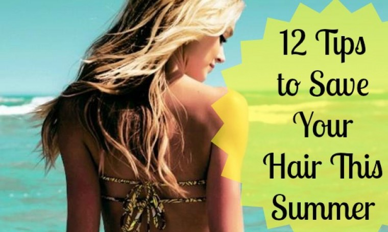 12 Tips to Save Your Hair this Summer