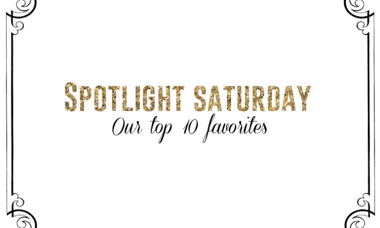 Spotlight Saturday Top 10 Favorites