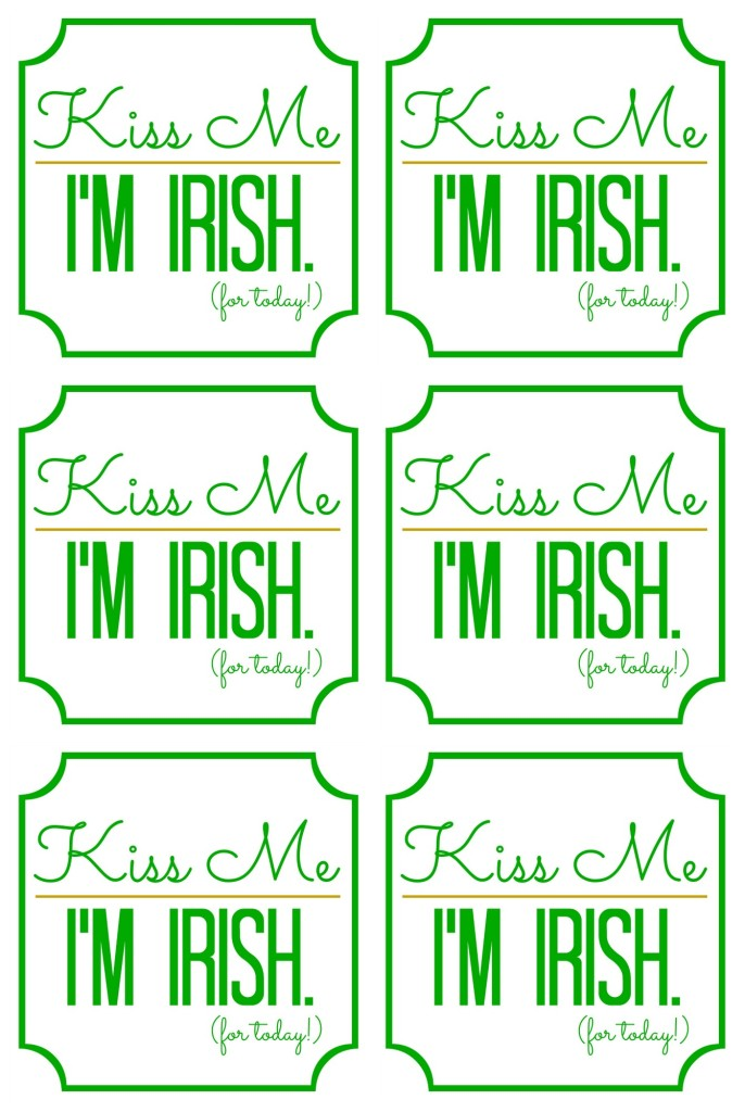 Kiss me I'm Irish for today printable