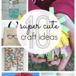 10 Super Cute Craft Ideas