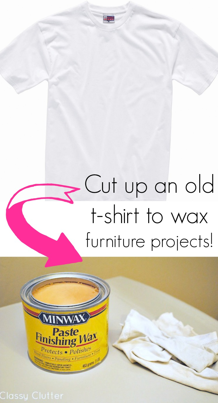 Cut up an old tshirt to wax furniture