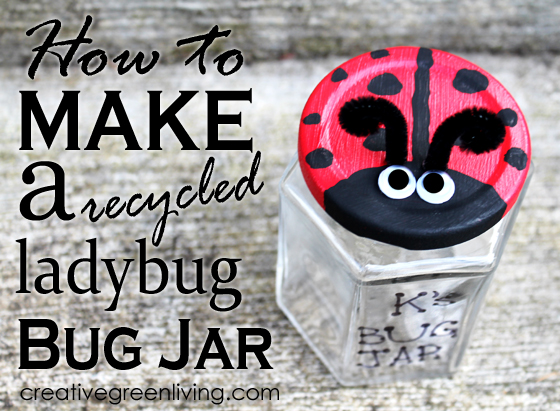 How to make a recycled upcycled ladybug bug jar craft