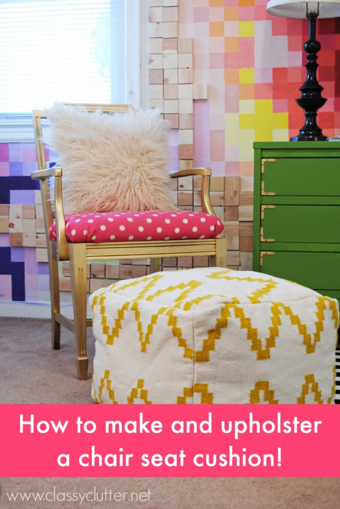 How to make an upholstered chair cushion - www.classyclutter.net