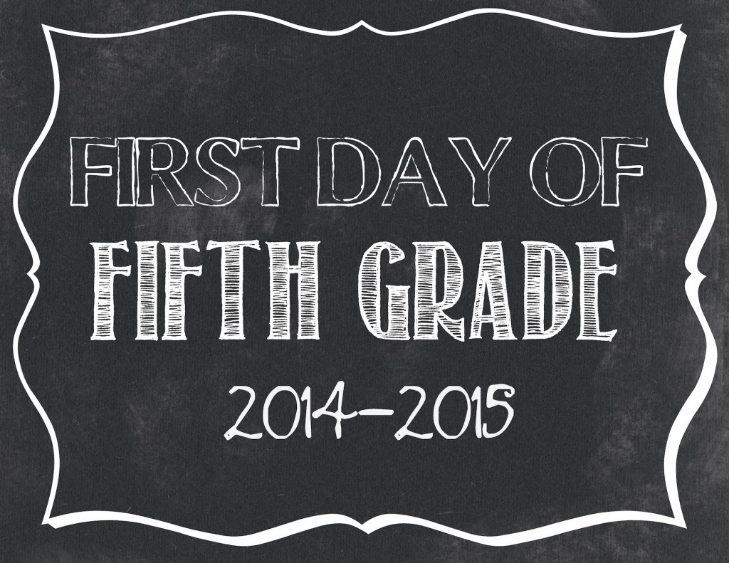 First Day of School Printables 2014-2015 - .jpg files ...