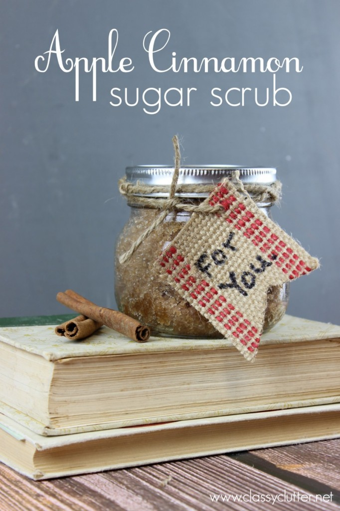 Apple Cinnamon Sugar Scrub - www.classyclutter.net