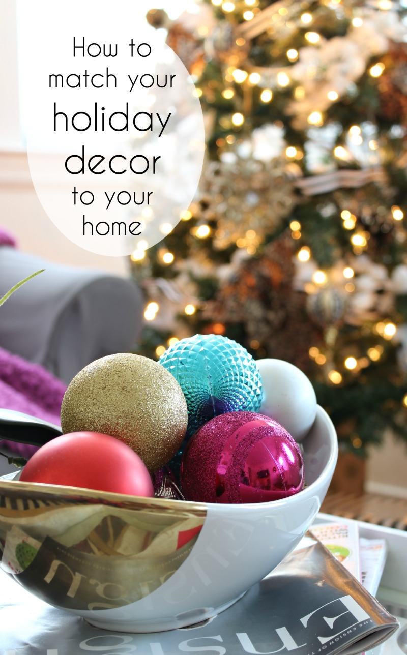 How to match your holiday decor to your home