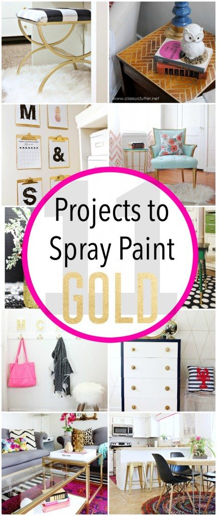 11 projects to spray paint gold! LOVE THESE!!!