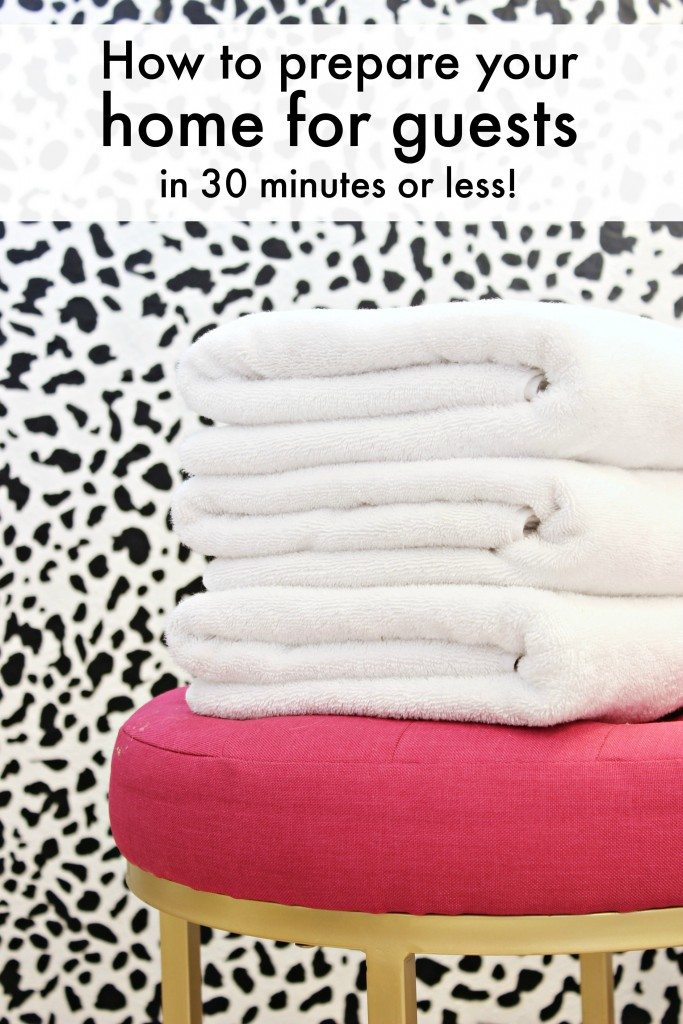 How to prepare you house for last minute guests! - www.classyclutter.net