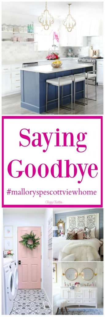 Saying Goodbye Mallorysprescottviewhome Classy Clutter